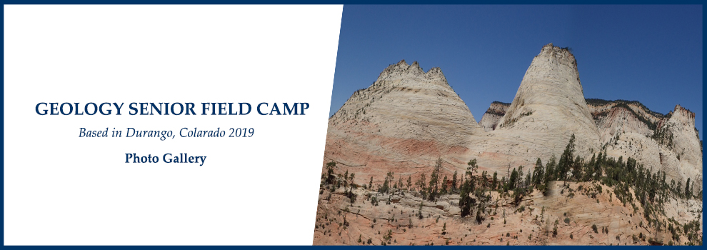 GEOLOGY SENIOR FIELD CAMP
